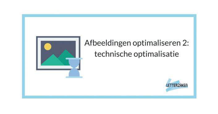 Afbeeldingen optimaliseren 2- technische optimalisatie
