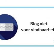Blog niet voor vindbaarheid