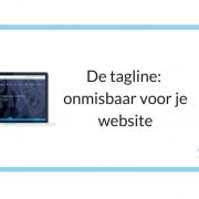 De tagline - onmisbaar voor je website