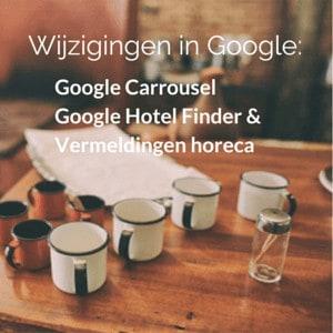 Wijzigingen Google april 2015: Google Carrousel - Hotel Finder en vermeldingen horeca