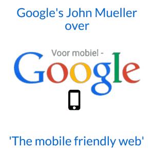 Googles John Mueller over mobielvriendelijke websites