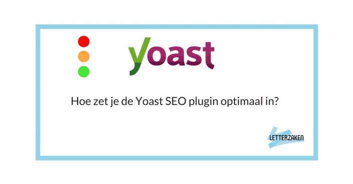 Hoe zet je de Yoast SEO plugin optimaal in? Vanaf versie 3