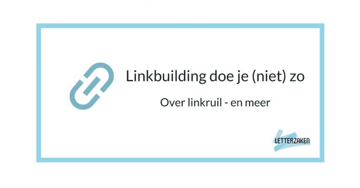 Linkbuilding doe je (niet) zo - over linkruil en meer