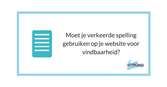 Moet je verkeerde spelling gebruiken op je website voor vindbaarheid?
