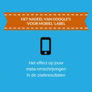 Het nadeel van Google's 'Voor mobiel' label