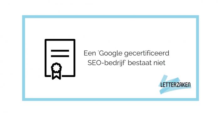 Google gecertificeerd SEO-bedrijf bestaat niet