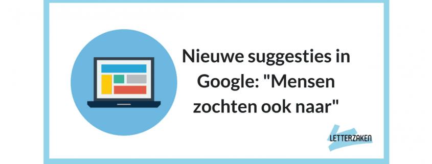 Nieuwe suggesties SERP feature in Google - Mensen zochten ook naar
