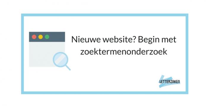 Een nieuwe website? Begin met zoektermenonderzoek