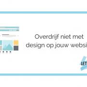 Overdrijf niet met design op jouw website