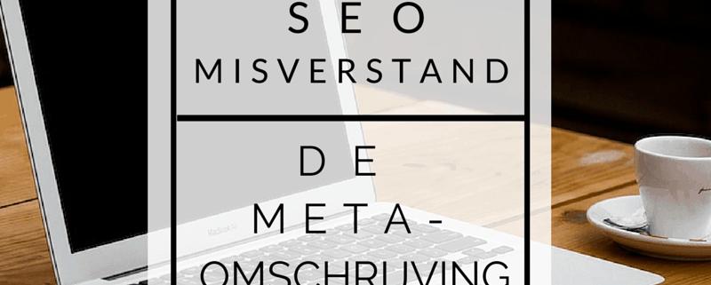 SEO-misverstanden - de meta-omschrijving