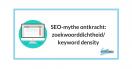 SEO-mythe ontkracht: de zoekwoorddichtheid/keyword density