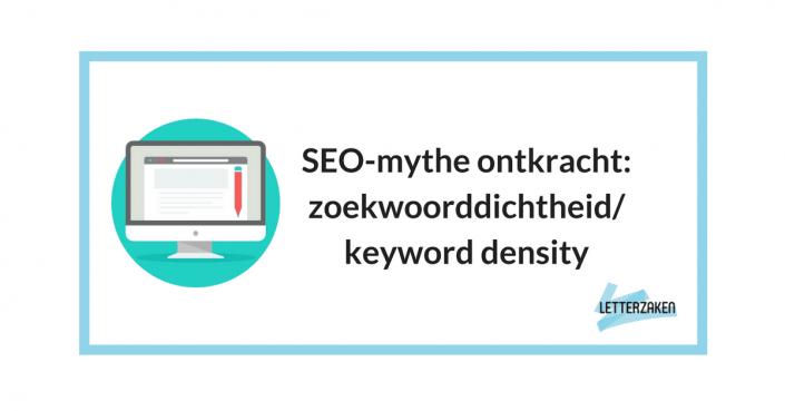 SEO-mythe ontkracht: zoekwoorddichtheid/keyword density