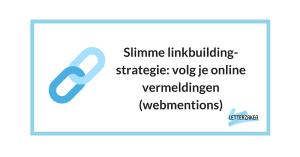 Slimme linkbuilding-strategie - volg je online vermeldingen (webmentions)