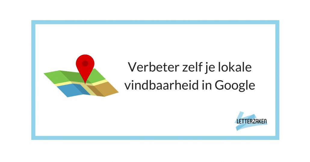 Verbeter zelf je lokale vindbaarheid in google letterzaken - Verbeter je kelder ...
