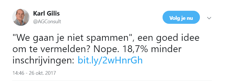 Een tweet van Karl Gillis: vermeld niet dat je niet gaat spammen, dat is slecht voor je conversie