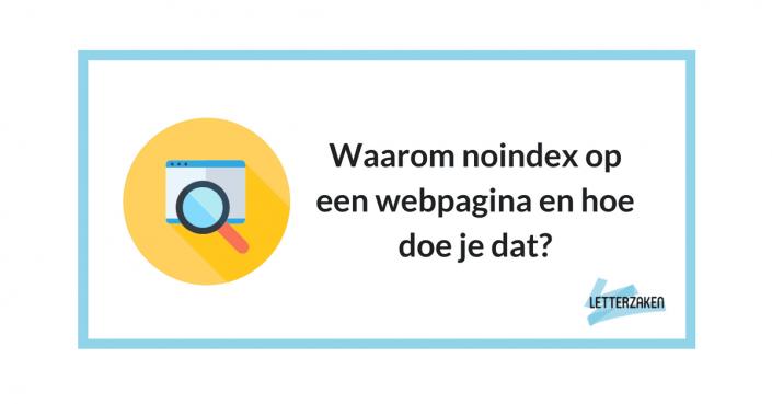Waarom noindex op een webpagina en hoe doe je dat