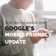 Wat we nu weten over Google's Mobile Friendly update