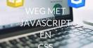 Weg met CSS en JavaScript!
