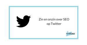 Zin en onzin over SEO op Twitter