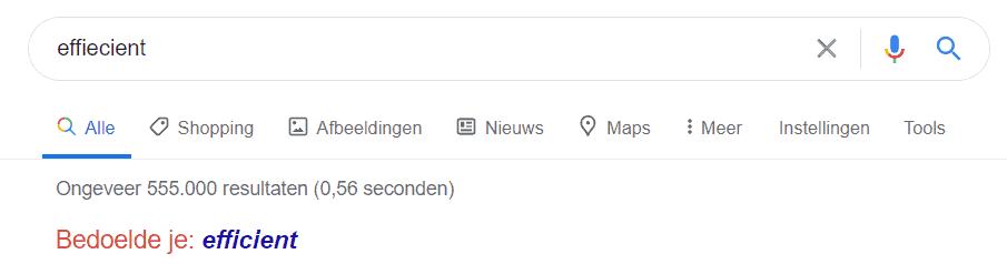 """Bij de foute spelling 'effiecient' geeft Google aan """"Bedoelde je:"""""""