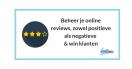 Beheer je online reviews, zowel positieve als negatieve & win klanten