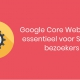 Google Core Web Vitals: essentieel voor SEO én bezoekers.