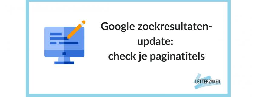 Google zoekresultaten-update: check je paginatitels