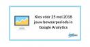 Kies voor 25 mei jouw Google Analytics bewaarperiode