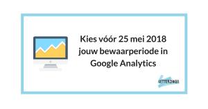 Kies vóór 25 mei 2018 jouw bewaarperiode in Google Analytics