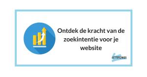 Ontdek de kracht van de zoekintentie voor je website