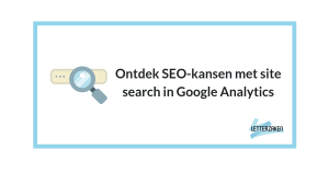 Ontdek SEO-kansen met site search in Google Analytics