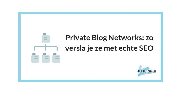 Private Blog Networks: zo versla je ze met echte SEO