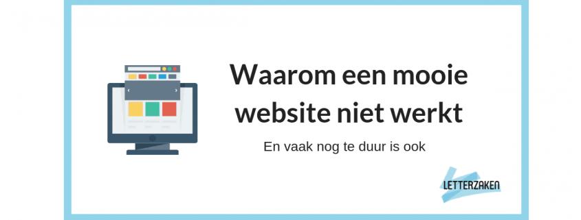 Waarom een mooie website niet werkt