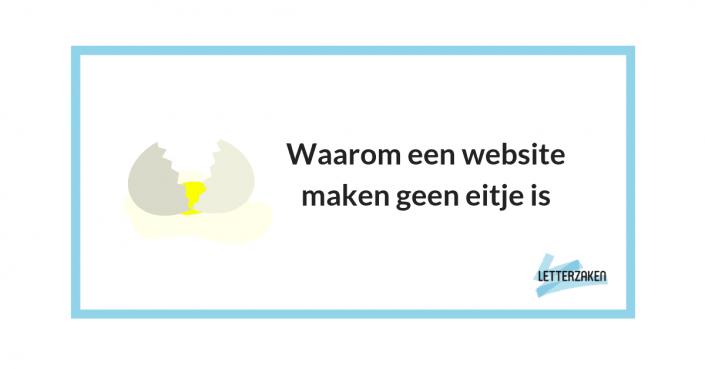 Waarom een website maken geen eitje is