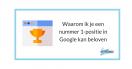 Waarom ik je een nummer 1-positie in Google kan beloven