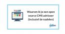 Waarom ik je een open source CMS adviseer (inclusief de nadelen)