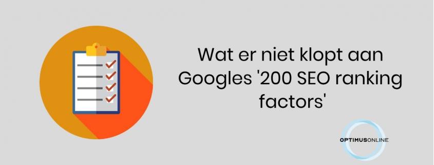 Wat er niet klopt aan Googles '200 SEO ranking factors'.