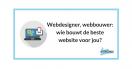 Webdesigner, webbouwer: wie bouwt de beste website voor jou?