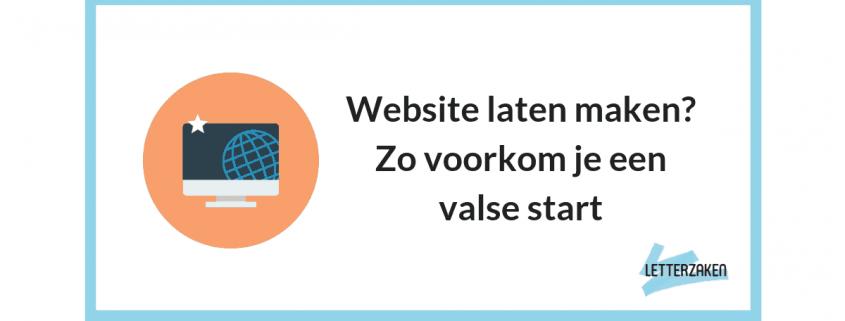 Website laten maken? Zo voorkom je een valse start