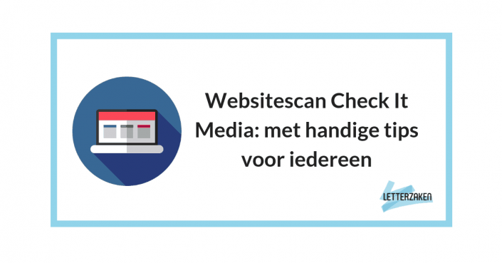 Websitescan Check It Media - met handige tips voor iedereen