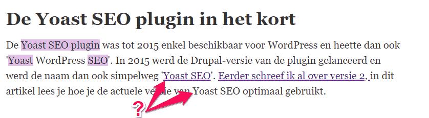 Hier zie je varianten die de Yoast SEO plugin toch niet oppikt, omdat ze geen exacte formulering zijn.