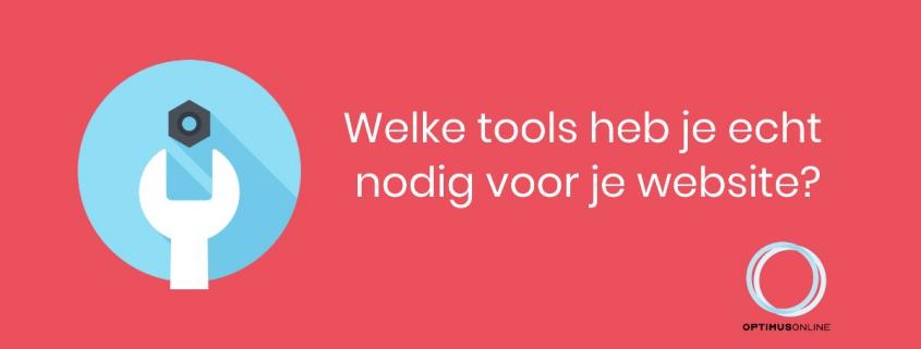 Welke tools heb je echt nodig voor je website?