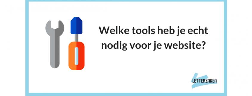 Welke tools heb je echt nodig voor je website