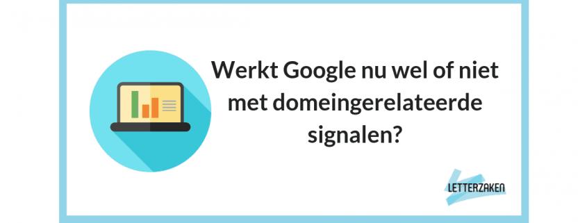 Werkt Google nu wel of niet met domeingerelateerde signalen