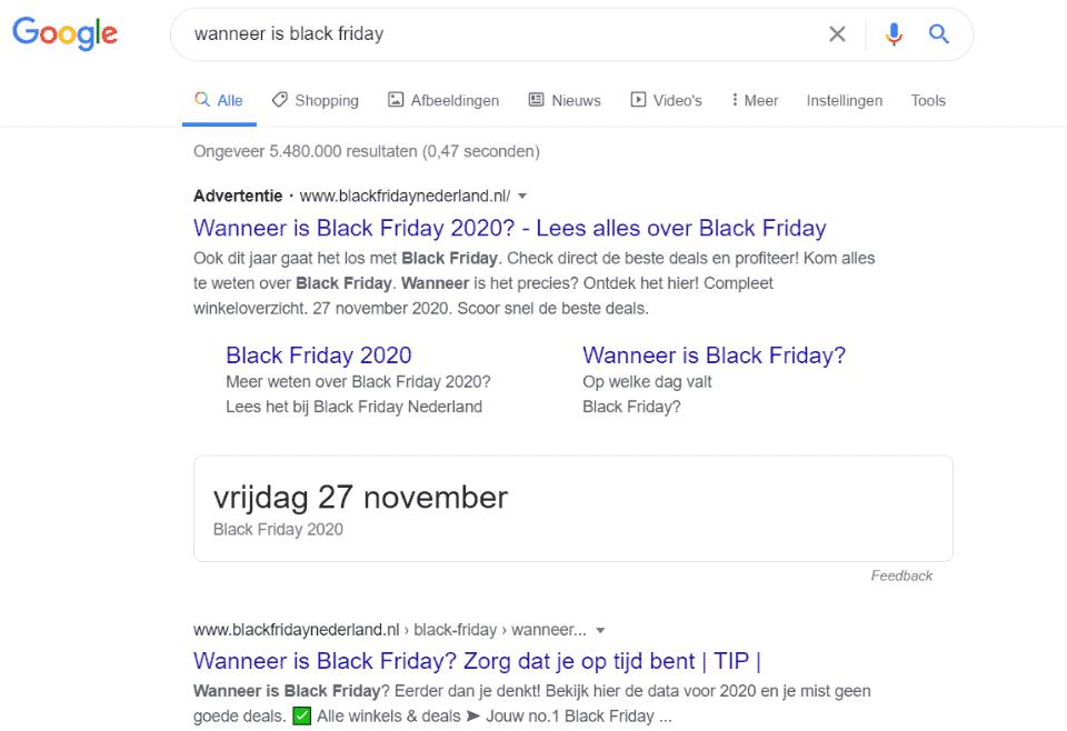 Zoekresultaat in Google voor 'wanneer is black friday' geeft als eerste de datum voor Black Friday van het huidige jaar. Antwoord gegeven, geen noodzaak om op een van de zoekresultaten te klikken.